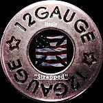 12 Gauge Strapped (Single)