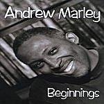 Andrew Marley Beginnings