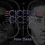 Cicero How Deep (Single)