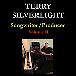 Terry Silverlight Songwriter/Producer: Volume II
