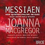 Joanna MacGregor Messiaen : Vingt Regards, Harawi & Quatuor Pour La Fin Du Temps