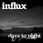 Influx Days To Night (Single)