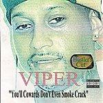 Viper You'll Cowards Don't Even Smoke Crack (Hustler's Cut)(Parental Advisory)