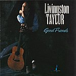 Livingston Taylor Good Friends
