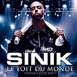 Sinik Le Toit Du Monde Bonus Track