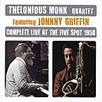 Thelonious Monk Quartet Complete Live At The Five Spot 1958 (Feat. Johnny Griffin)