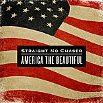 Straight No Chaser America The Beautiful (Single)