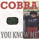 Cobra You Know Me (2-Hand Hanger Dunks Only Mix)