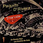 Paquito D'Rivera Tropicana Nights