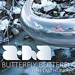 A-Ha Butterfly, Butterfly (The Last Hurrah)(Single)