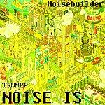 Noisebuilder Noise Is/Trumpp