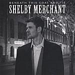 Shelby Merchant Beneath This Coat And Tie