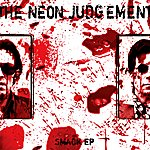 The Neon Judgement Smack EP
