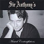 Sir Anthony Musical Contemplations