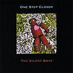 The Silent Boys One Step Closer