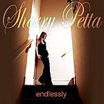 Sherry Petta Endlessly
