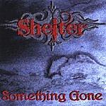 Shelter Something Gone