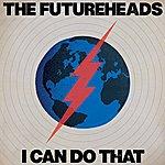 The Futureheads I Can Do That (Single)