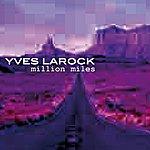 Yves Larock Million Miles (3-Track Maxi-Single)