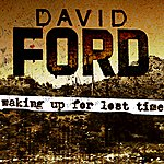 David Ford Making Up For Lost Time (Single)
