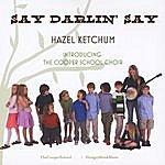 Hazel Ketchum Say Darlin' Say