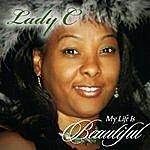 Lady C My Life Is Beautiful