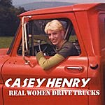 Casey Henry Real Women Drive Trucks