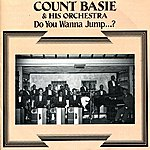 Count Basie & His Orchestra Do You Wanna Jump...?
