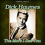 Dick Haymes The More I See You