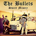 The Bullets Sweet Misery