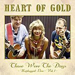 Heart Of Gold Band Those Were The Days - Unplugged Live Vol. 1