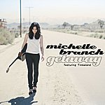 Michelle Branch Getaway (Feat. Timbaland) (Single)
