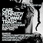 Carl Kennedy Blackwater (Part 2)(Feat. Rosie Henshaw)