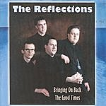 The Reflections Bringing On Back The Good Times