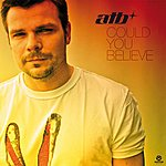 ATB Could You Believe (4-Track Maxi-Single)