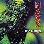 Maxx No More (I Can't Stand It) - Original + Remixes