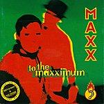 Maxx To The Maxximum