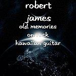 Robert James Old Memories On Rock Hawaiian Guitar