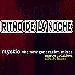 Mystic Ritmo De La Noche (The New Generation Mixes) - EP