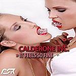 Calderone Inc. It Feels So Fine (6-Track Maxi-Single)
