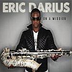 Eric Darius On A Mission