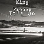 King Pieces It's On (Single)