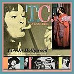 T.C. Jones Live In Hollywood