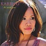 Karen G Be With You