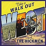 The Hickmen Walk Out West