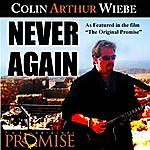 Colin Arthur Wiebe Never Again (Single)