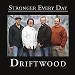 Driftwood Stronger Every Day