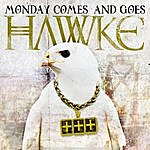 Hawke Monday Comes And Goes (4-Track Maxi-Single)