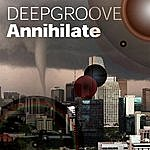 Deepgroove Annihilate (6-Track Maxi-Single)