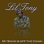 Lil Tony My Swag Is Off The Chain (Single)